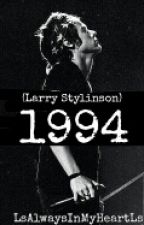 1994 (Larry Stylinson) by LsAlwaysInMyHeartLs