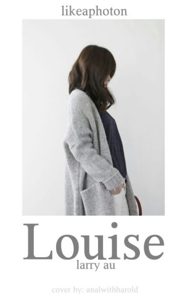 Louise [Larry Stylinson AU]