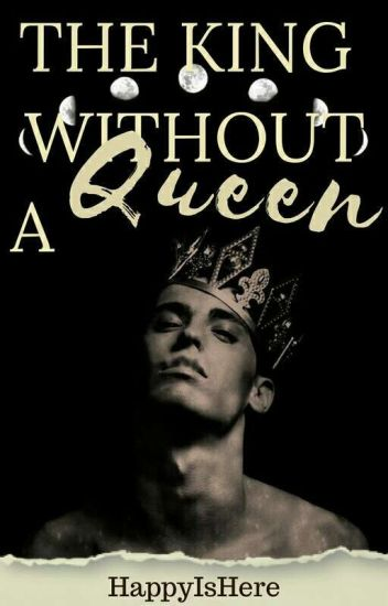 The King Without A Queen