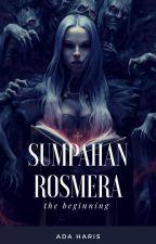Sumpahan Rosmera by AdaHaris