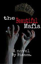 The Beautiful Mafia. by kayden_bianca