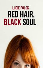 Red Hair, Black Soul by MsSarcasual