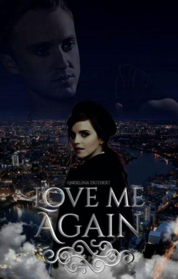 Love Me Again {Dramione} [RETOUR EN JANVIER]