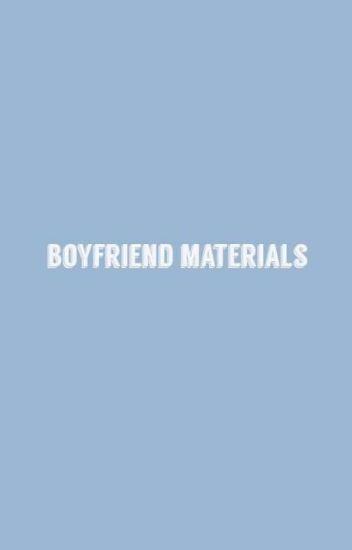 Boyfriend Materials