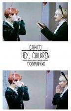 Hey, Children «Vhope» by YxxnMinPxrk