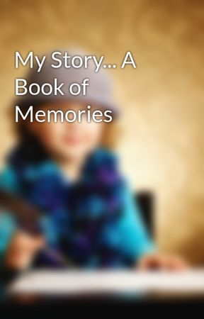 My Story... A Book of Memories by sruthilaya13