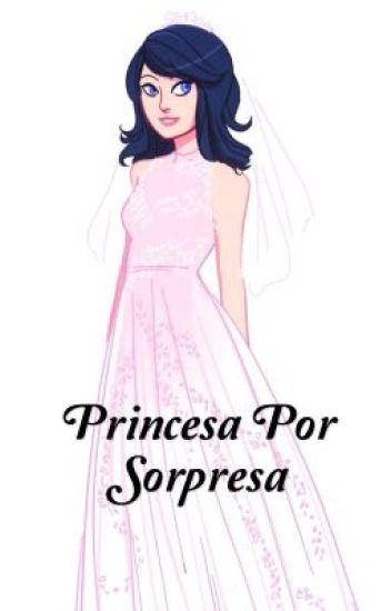 Princesa Por Sorpresa  ( Adrinette )
