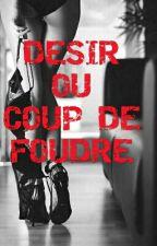 Désir ou Coup de Foudre  by rasaphine
