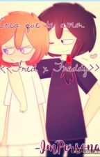 << Creo que te amo>> Fredd x Freddy FNAFHS by -ImPersona-