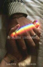 《My Neighbor Troublemaker 》Larry Stylinson by Camz_Crvo