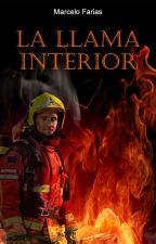 La llama interior. PUBLICADA EN FISICO. by marcelof1
