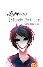 Letters (Bloody Painter) by lawlietcake