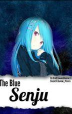 The Blue Senju | NaruAoi ✅ by _Empress_Mavis_