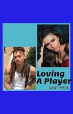 Loving A Player by yhill8412