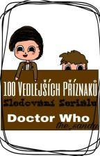100 Vedlejších Příznaků Sledování Seriálu Doctor Who by the_sandy