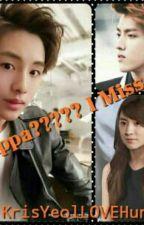 Appa????? I Miss U[Hiatus] by KrisYeolLOVEHunHan