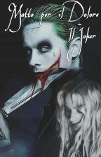 Matto per il Dolore - Il Joker by StillAliveNow
