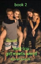 field trip Book 2 (girl meets world )  by niall_lover25