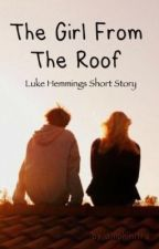 The Girl From The Roof {l.h.} Short Story by amphinitre