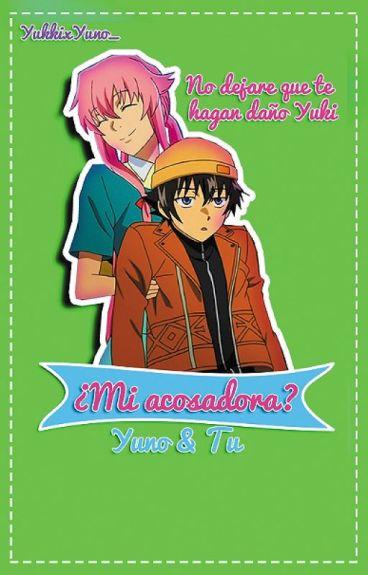 Mi acosadora? Yuno & tu.