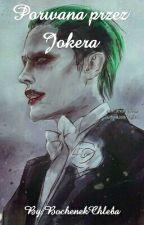 Porwana Przez Jokera  by BochenekChleba