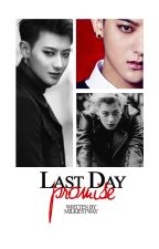 Last Day. Promise [ONE SHOT] by milkiestway