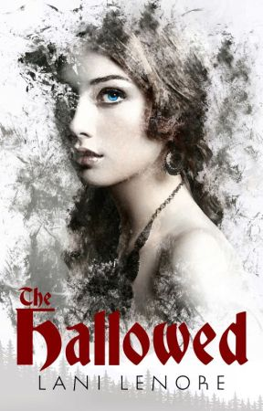 The Hallowed (novel preview) by Lani_Lenore