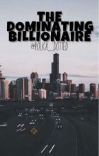 The Dominating Billionaire by polka_dotted