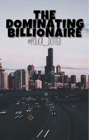 The Dominating Billionaire