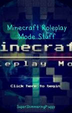 Minecraft Roleplay Mode Stuff by SuperShimmeringPuppy