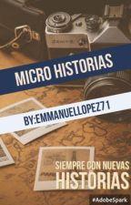 Micro historias  by EmmanuelLopez71