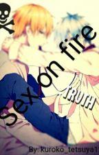 Sex On Fire by kuroko_tetsuya123