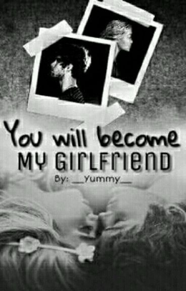 you will become my girlfriend || lrh