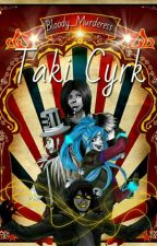 Taki Cyrk by Bloody_Murderess
