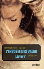 L'envoyée des Valar - livre  V (LOTR /Seigneur des Anneaux) by gallica