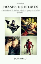 Frases De Filmes  by Wolf_Mistery