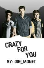 Crazy For You  by WorldwideFanfiction