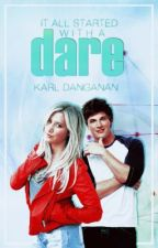 It All Started With A Dare by KarlDanganan