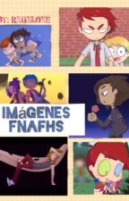 FNAFHS IMAGENES by Rxgxloxe