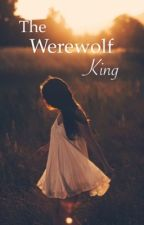 The Werewolf King by Ryleewanamaker23
