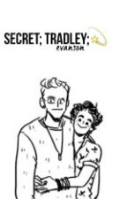 Secret;Tradley Evanson. by anxesmxx