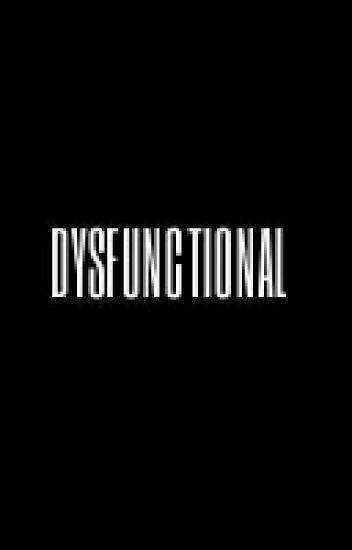 DYSFUNCTIONAL (scavi)
