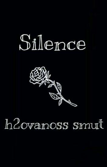 Silence [H2OVanoss Short Smut]