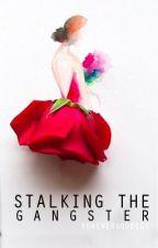 Stalking the Gangster by forevergoddess