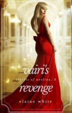 Vairi's Revenge - The Secrets of Avelina Chronicles Book 3 by ElaineWhite