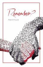 Remember? [Book 1 & 2] {long hiatus} by FauStyles