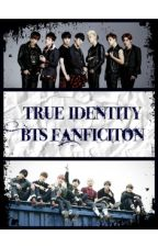 True Identity - {BTS Fanfiction} by simplywriting101
