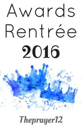 Awards Rentrée 2016 [TERMINE] by Theprayer12