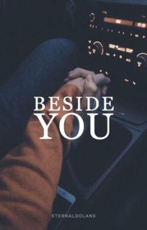 Beside You | e.d by eternaldolans