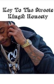 Key To The Streets      ✨King &Honesty✨ by Writer_Shanell